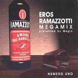 Magic Eros Ramazzotti Megamix Numero Uno