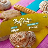 """The Pan Dulce Life"" With DJ Refresh - Episode 30 feat. DJ Image"