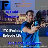 #TGIFroiday (Episode 7.5)