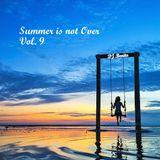 Summer is not Over, Vol.9