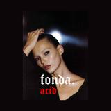 FONDA ACID - M.U. Podcast #104 (April 2019)
