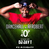 DJ JAY T DANCEHALL, AFROBEAT & TOP40 MIX