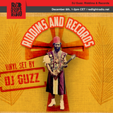 DJ Guzz; Riddims & Records @ Red Light Radio 12-06-2019