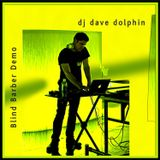 DJ Dave Dolphin - Blind Barber DEMO