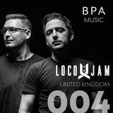 Loco & Jam BPA Podcast 004