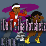 Ragz- I do it 4 tha RaTchetz Volume 3