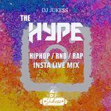#TheHype - Insta Live Mix - Instagram: DJ_Jukess