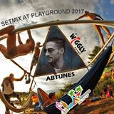 Abtunes Live recorded set Part1 At PlayGround2017