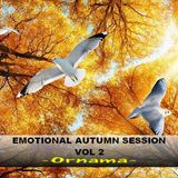 EMOTIONAL AUTUMN SESSION 2018 VOL  2  - Ornama -