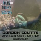 Focus Trance Sessions™ ➢ Special Guest : GORDON COUTTS