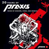 20 Years of Praxis - Mix by Diskore, Fiend, Baseck (2012)