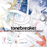 Tonebreaker - The Laser Unicorn Disintegrates The Horns Of The Cosmic Rhinoceros
