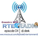 RTE RADIO - Episode 04 COUNTRY - DJ Derik