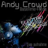 "Andy Crowd - ""Electro House Sessions Part 1"" - Live aufnahme von ""Basetime-FM"""