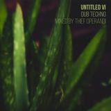 Untitled VI (dub techno mix thief operandi)