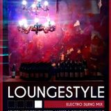 LOUNGESTYLE Anniversary | The Series | ElectroSwing Mix