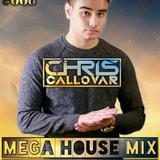 Chris Callovar - Mega House Mix Episode #006