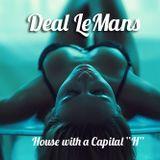 "Deal Le Mans // House With A Capital ""H"" // [DJ MIX] 19_02_2014"