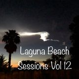 Laguna Beach Sessions Volume #12