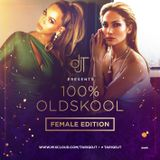 100% OLD SKOOL (FEMALE EDITION) - @TARIQDJT