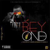 Beyond If Mixape ( Hosted By UnReplaceable DJ Shaka)
