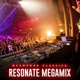 Resonate 2019 - Hardcore Classics (Ultimate Megamix)