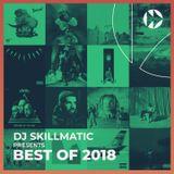 DJ Skillmatic - Best of 2018 Mix