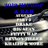 2019 R&B & HIPHOP AUGUST PART 2