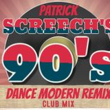 Patrick Screech 90's Dance Modern Remix Club Mix