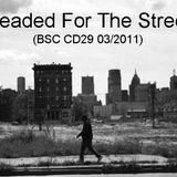 Headed For The Street (BSC CD29)