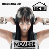 Movere presents Made To Move Episode 17 (Electro House)