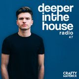 Deeper In The House Vol.47 Crafty Maverick [Free DL on Soundcloud]