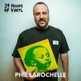 Phil Larochelle - 24 Hours of vinyl (19th Edition)