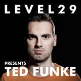 L E V E L 2 9 PRESENTS TED FUNKE