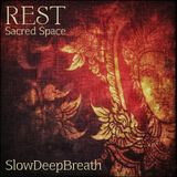 Rest, Sacred Space
