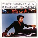 Dj Heather  Sonar Presents Dance Floor Principals