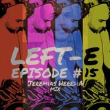 LEFT-E EPISODE #15 (JEREMIAS HEREDIA MIX)