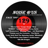 """Noise r'us # 129 """"face off"""" (Novembre 2018)"""
