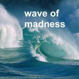 Wave of madness dj set