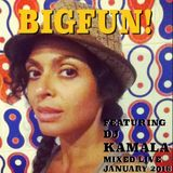 BIGFUN! LIVE Featuring DJ KAMALA (JAN2016)