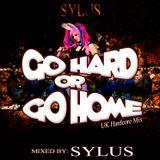 Sylus - Go Hard Or Go Home