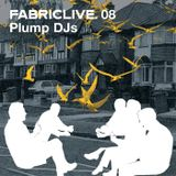 FABRICLIVE 08: Plump DJ's 30 Min Radio Mix