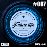 Future Life #067 | We Beat Records | Mixed by Exclaim | Future House