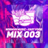 NORMVN MUSIC - FAST FOOD 003 (MIX NO JINGLE)