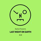 Sasha – Last Night On Earth 010 (February 2016)