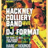 DJ Mylz & Ben Dunn (Jam Hott) - Live @ DJ Format & Hackney Colliery Band