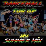 Dancehall Tun Up Summer Mix (2016)