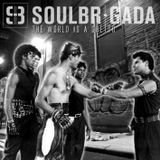 SoulBrigada pres. The World Is A Ghetto