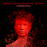 LudwigVanKey - Spiritual Cantata - Prelude Of The Past - 23.05.2015.