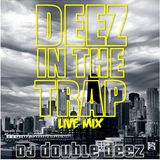 Deez in the Trap (LIVE Mix)